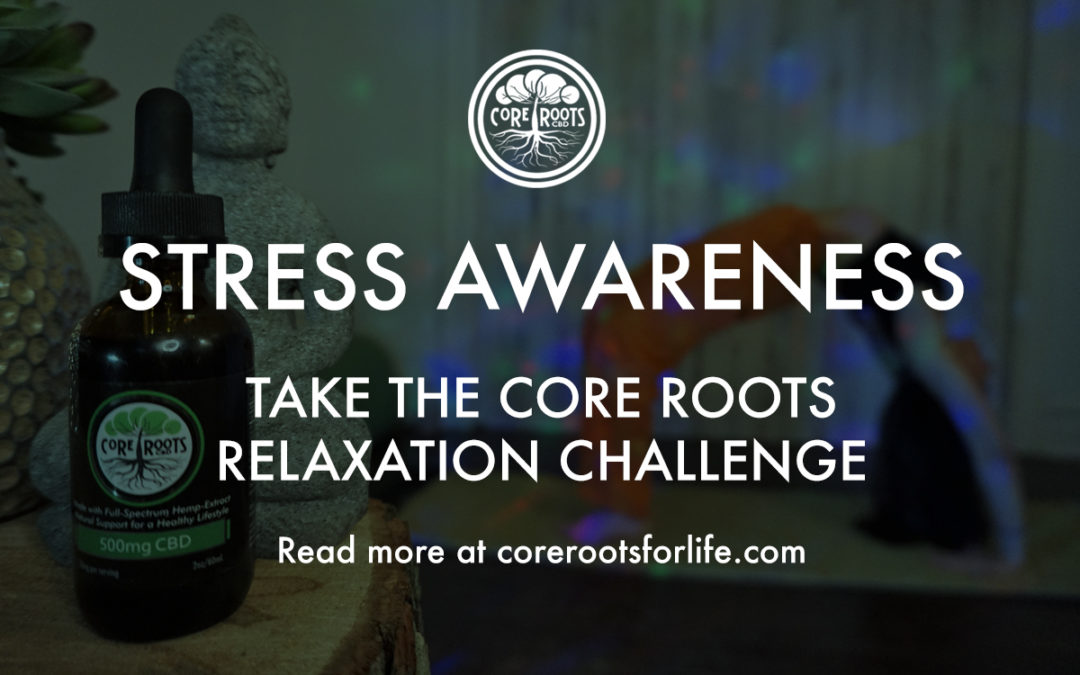 Stress Awareness: Take the Core Roots Relaxation Challenge