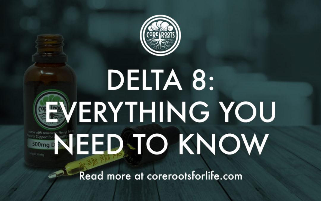 Delta 8: Everything You Need To Know
