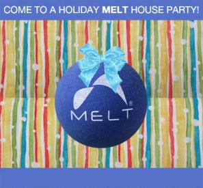 Come to a MELT House Party