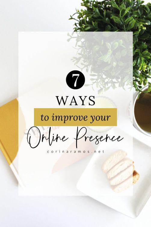 7 Ways To Improve Your Online Presence #socialmedia #marketing #marketingtips #entrepreneurs #solopreneurs #business #onlinebusiness #onlinepresence