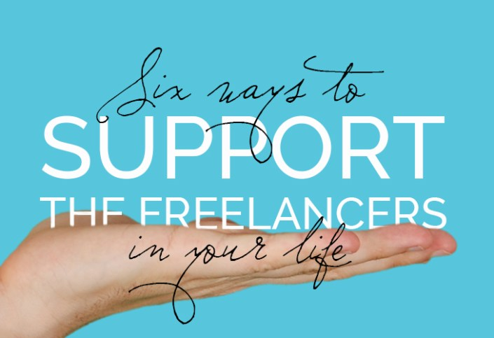 6 Ways to Support the Freelancers in Your Life | Corinne Karl