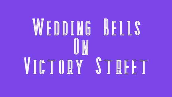 Wedding Bells On Victory Street