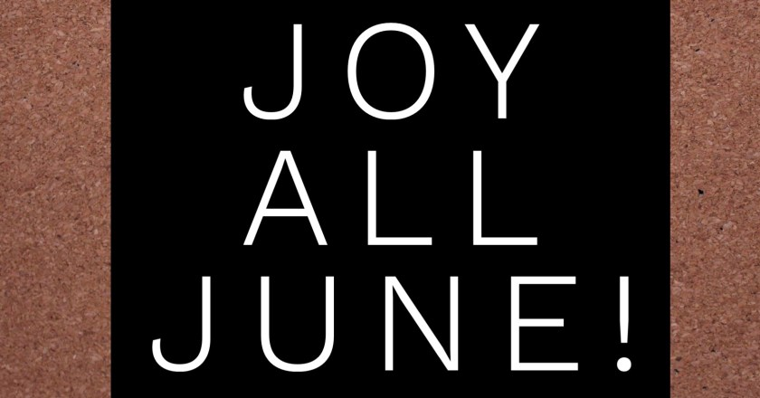 Joy All June