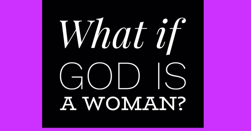 What if God is a Woman?