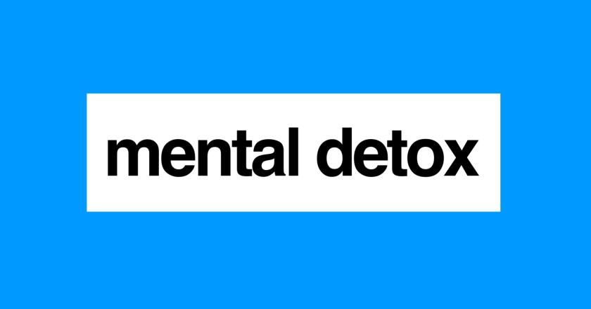Ways to Do a Mental Detox