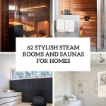 Stylish Steam Rooms And Saunas For Homes