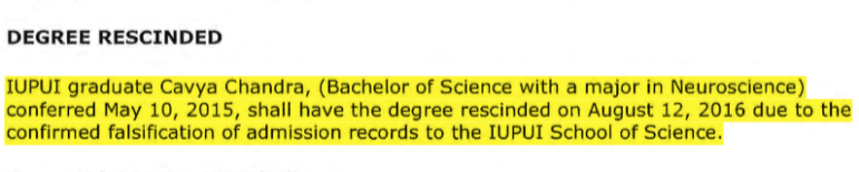 The Indiana University Board of Trustees rescinded Chandra's neuroscience degree in August 2016, more than 15 months after she had received it.