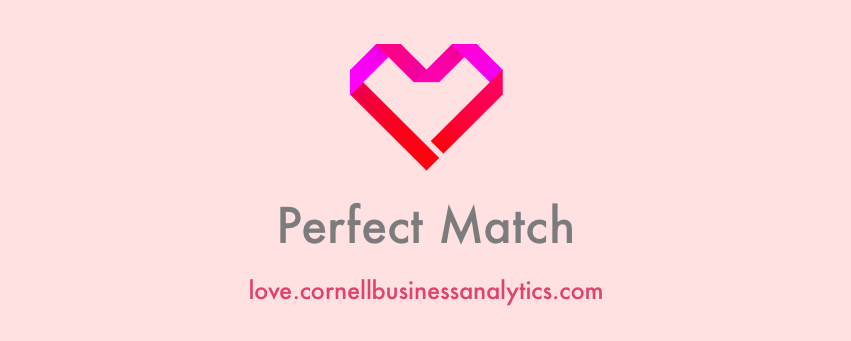 Cornell Business Analytics matches people with potential love interests based on a short online quiz.