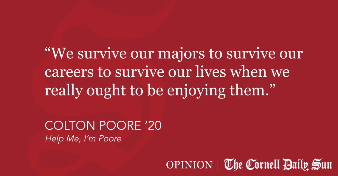 POORE | Change Your Major (Before It's Too Late)