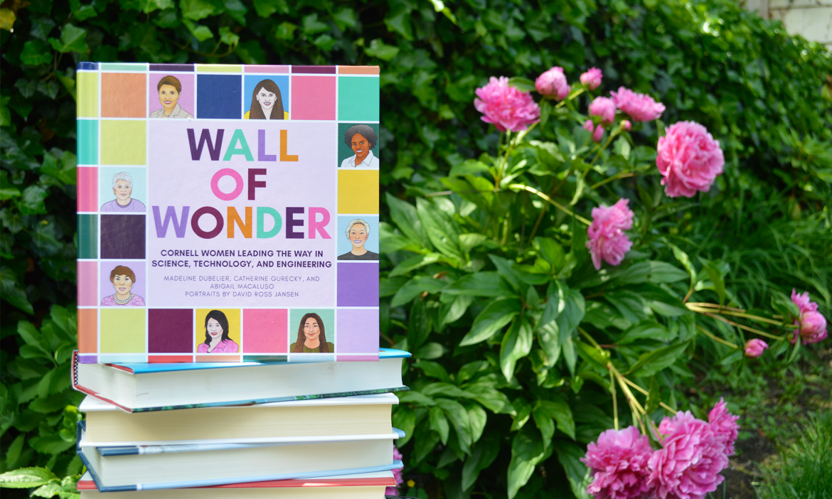 """Members of Cornell's Society of Women Engineers profiled 27 Cornell alumnae in their recently released book, """"Wall of Wonder."""""""