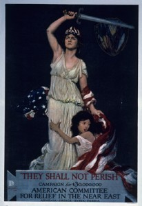 "Poster with a painting of Miss Liberty with sword overhead and American flag draped around her and child at her side, accompanied by the text ""'They shall not perish.' Campaign for $30,000,000. ... Armenia, Greece, Syria, Persia."" 1918. For copyright status, please contact the Hoover Institution Archives."