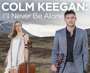 COLM KEEGAN: I'll Never Be Alone (Special Event) @ Coronado Playhouse | Coronado | California | United States