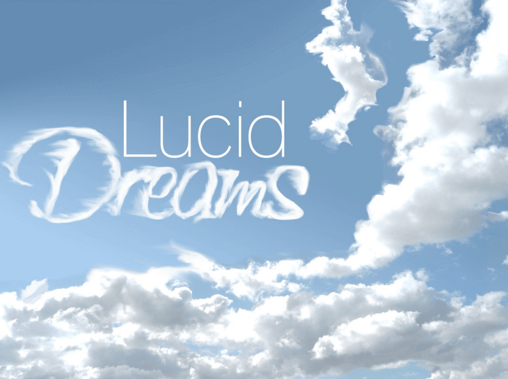 Lucid dreams in the clouds.