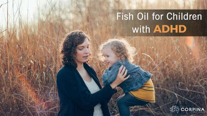 8 best fish oil supplements for children with adhd corpina for Fish oil for children