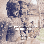 Are you an exhausted and stressed Corporate Goddess on the run? We look at Ubud, Bali as a potential destination for rest, revitalisation and rejuvenation.
