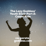 The Lazy Goddess' Youth Elixir Part 2: Camel Ride