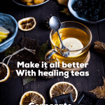 Make it all better with healing teas