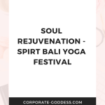 Burn out recovery and recharge - vacations for the stressed and overwhelmed - Spirit Bali Yoga Festival