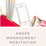 Quick and easy meditation to manage and let go of anger