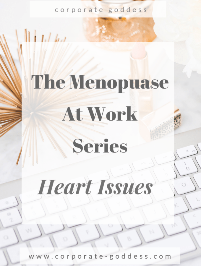 The Menopause At Work Series - Heart Issues