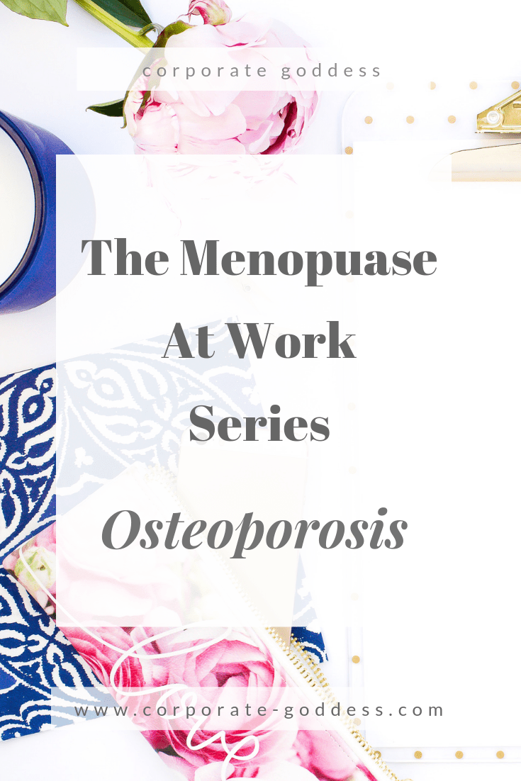 The Menopause At Work Series - Osteoporosis