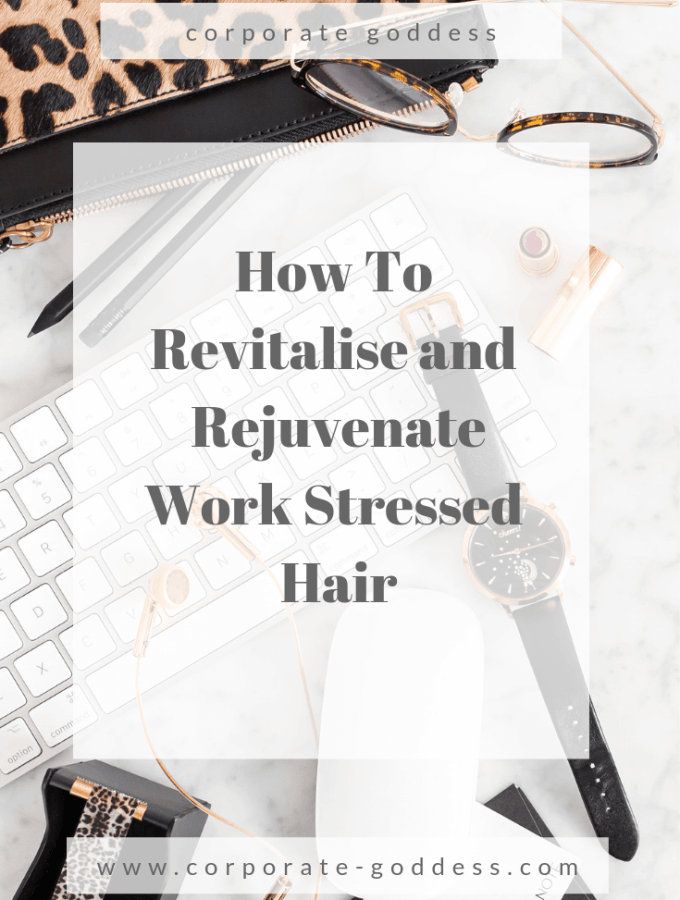 How To Revitalise and Rejuvenate Work Stressed Hair - simple, inexpensive remedies, repair and treatment for work stressed hair