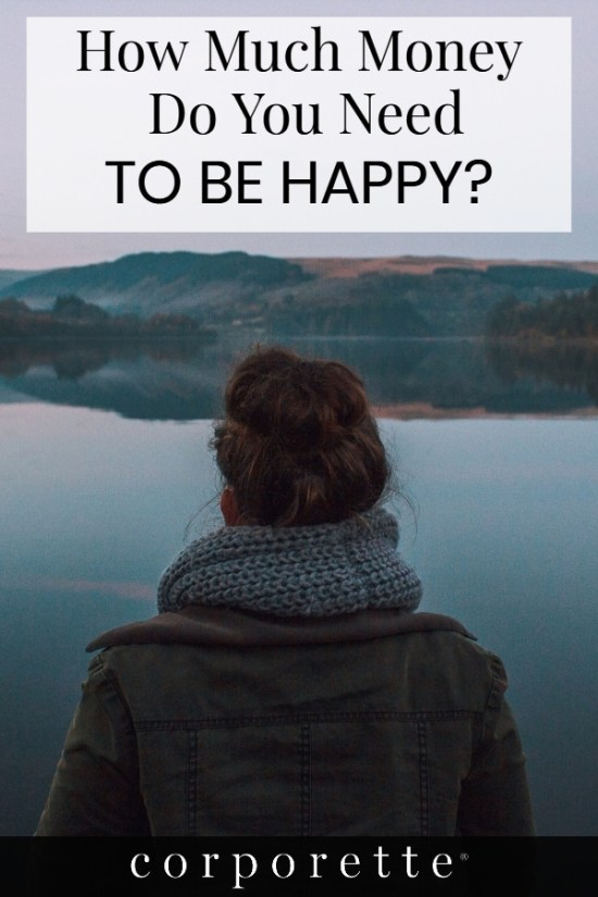 """The latest studies say that the """"optimal salary"""" for Americans is $  105K, with the theory being that more money = more problems. We asked our professional women readers: how much money do YOU need to be happy? Readers with household incomes of anywhere from $  67K to HHI of $  400K chimed in..."""