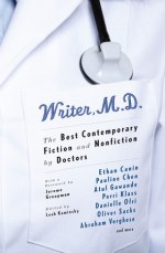 Writer, M.D. - The Best Contemporary Fiction and Nonfiction by Doctors