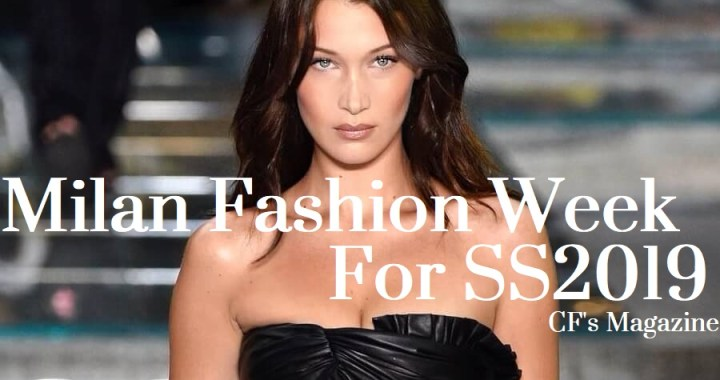 Milan Fashion Week – Looks And Trends Of SS2019 – Women Fashion