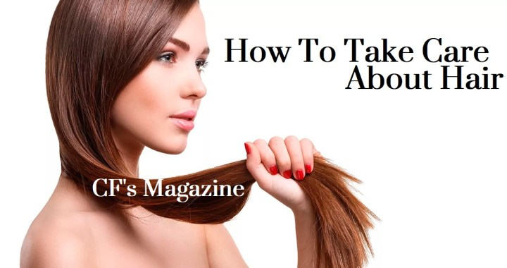 10 Tips About How To Take Care Of Your Hair
