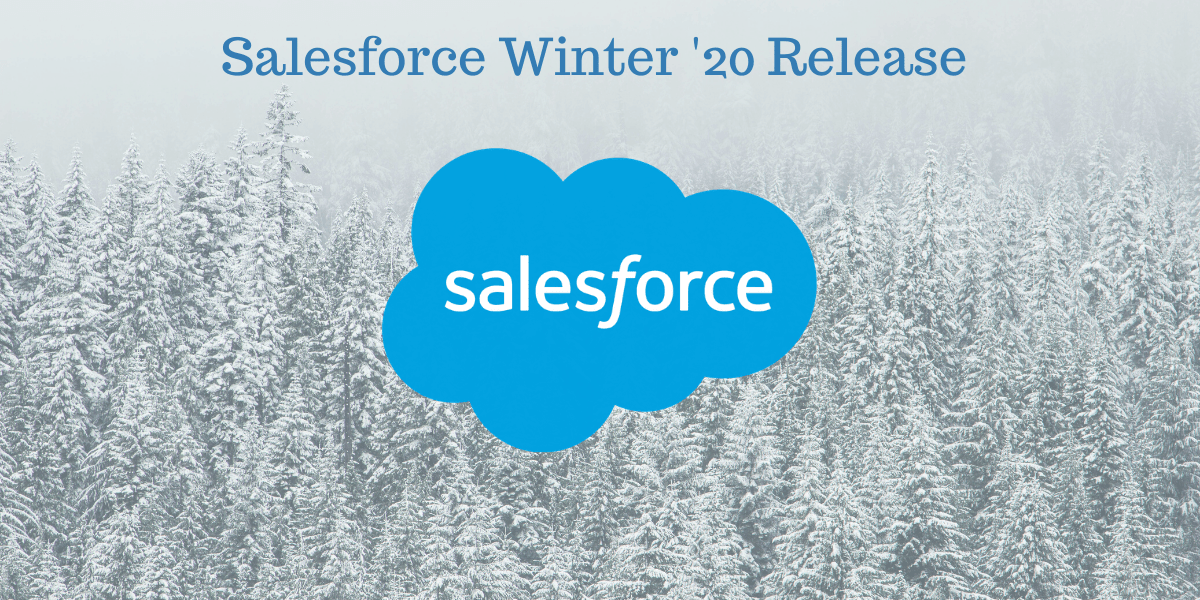 Our Favorite Salesforce Winter '20 Releases