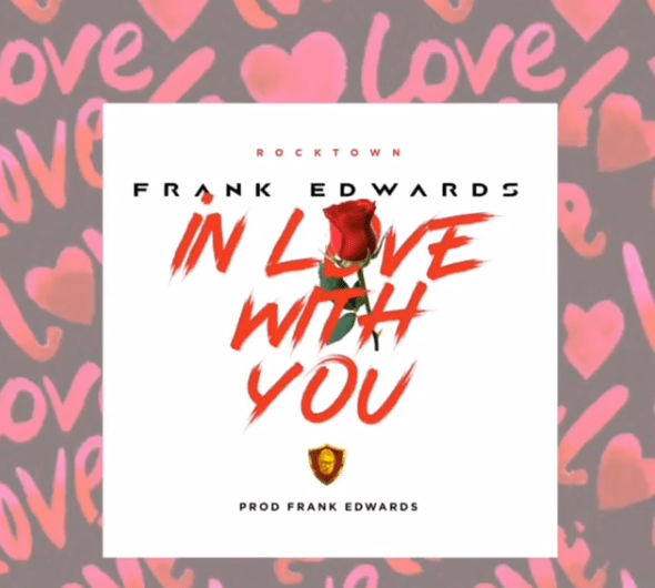 Frank Edwards – In Love With You |Mp3 Download|