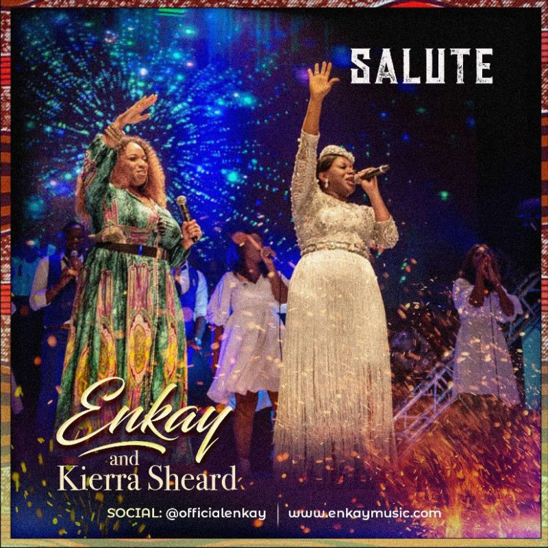 Enkay-Salute-Ft-Kierra-Sheard-Mp3-Download