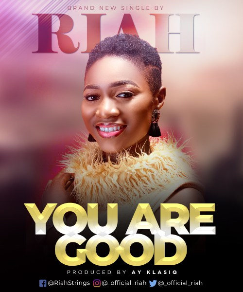 Riah- You Are Good |Mp3 Download|