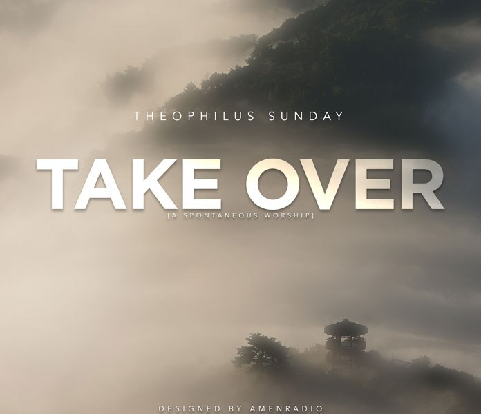 Theophilus Sunday – Take Over |Mp3 Download|