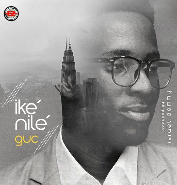 GUC – Ike Nilé  Mp3 Download 