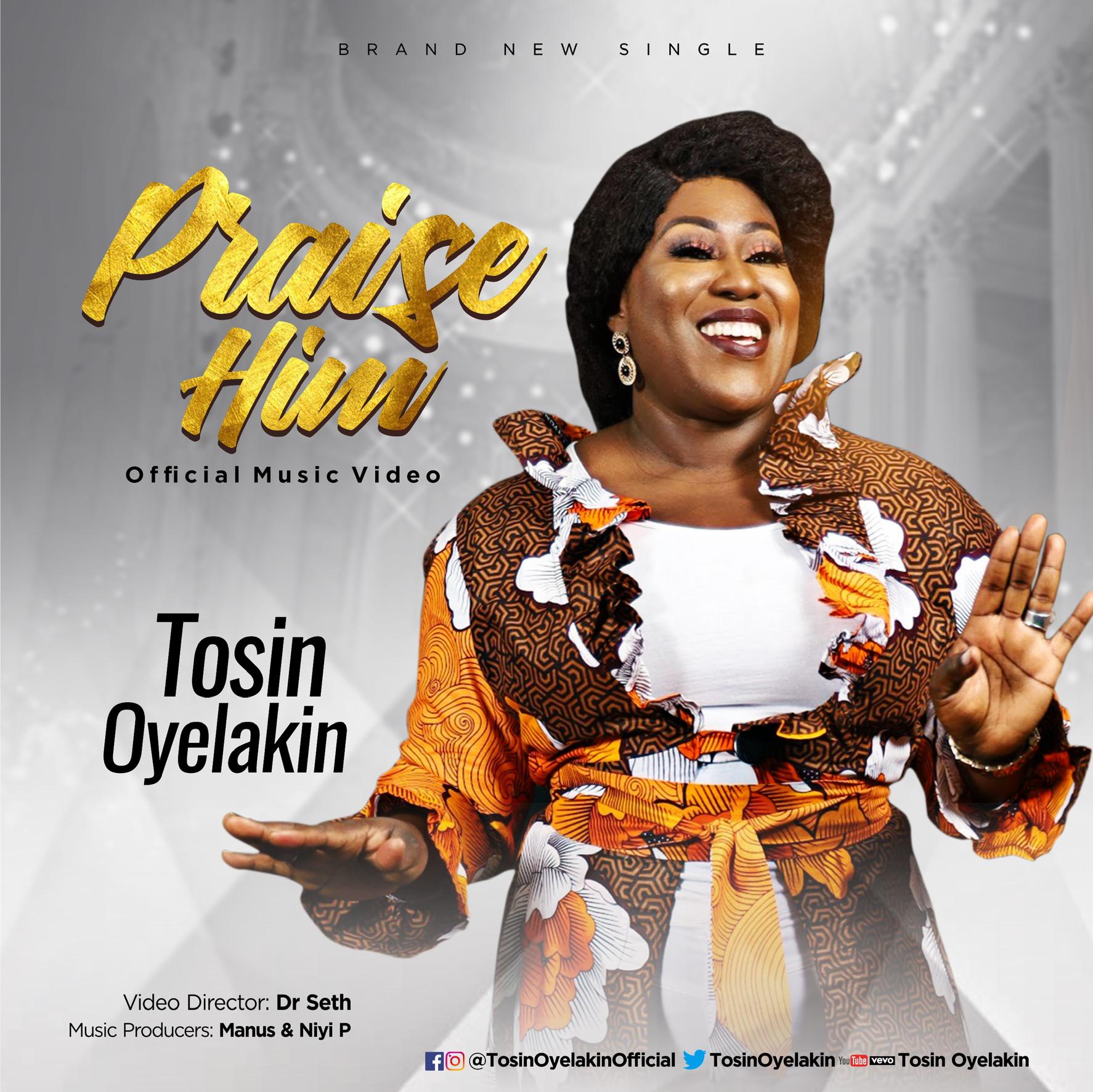 Tosin Oyelakin – Praise Him