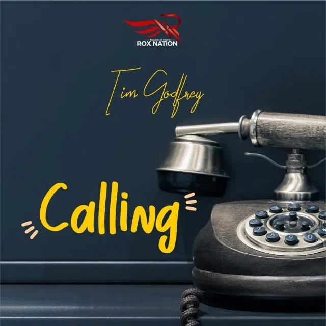 Tim Godfrey – Calling |Mp3 Download|