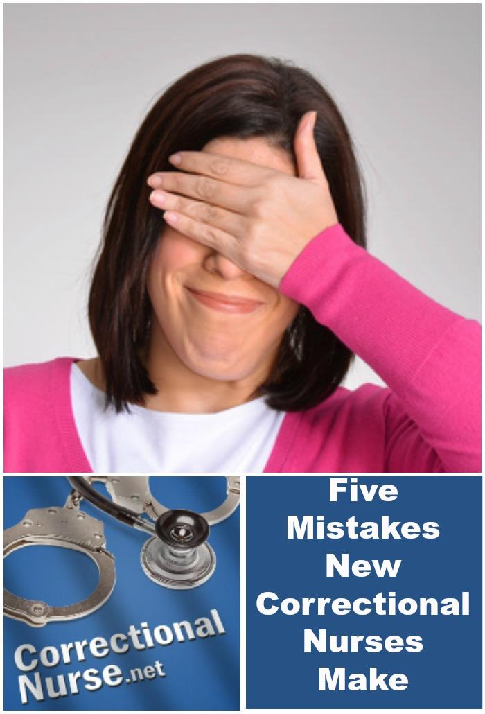 Five Mistakes New Correctional Nurses Make  Correctional