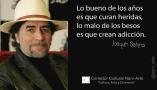 Joaquin Sabina Lo Bueno de los años es que curan heridas, lo malo de los besos es que crean adicción