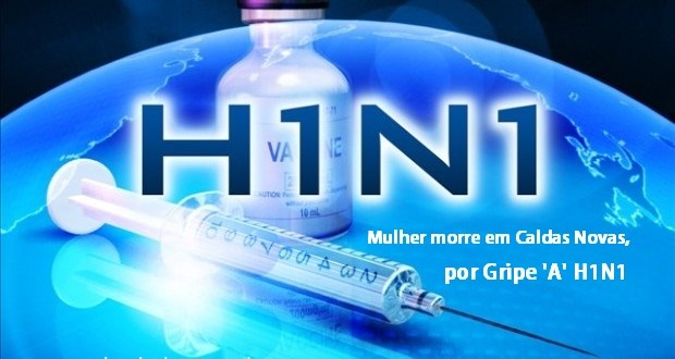 H1N1 faz primeira vítima de morte no sul goiano, em 2016. Gestante morre em decorrência da Gripe A, em Caldas Novas