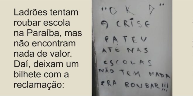 Ladrões reclamam por não encontrar nada de valor para roubar em escola da Paraíba. Veja o bilhete:
