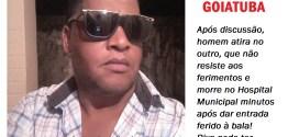 HOMICÍDIO: Homem mata outro a tiros após discussão em Goiatuba. Rixa pode ter motivado crime