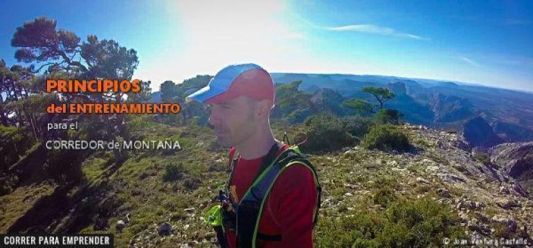 Principios del entrenamiento para el corredor de montaña por Joan Ventura Castells. Correr para emprender