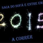 Resolução para 2015 – Saia do Sofá e Comece a Praticar Desporto Nomeadamente Corrida!