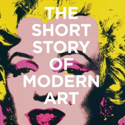 """The Short Story of Modern Art A Pocket Guide to Key Movements, Works, Themes and Techniques"" , da editora Laurence King"