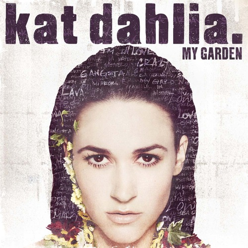 Kat Dahlia – My Garden Album Review