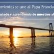 """""""Corrientes se une al Papa Francisco acompañando y aprendiendo de nuestros abuelos"""""""