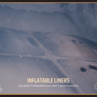 DynaVibe™ Inflatable Liners after 5 years in service