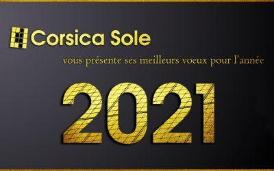 Toute l'équipe de Corsica Sole vous présente ses meilleurs vœux pour cette nouvelle année 2021 !